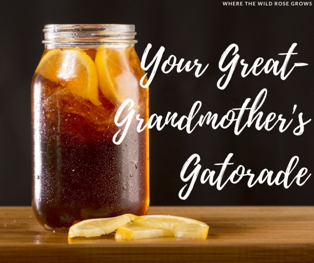 Your Great-Grandmother's Gatorade